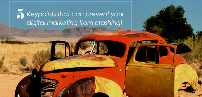 Five mistakes that can crash your digital marketing campaign!