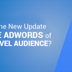 New update of google adwords of campaign level audience